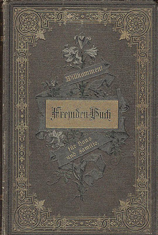 Gutmann, Karl, A. (Hrsg.) und Wanderer, Friedrich (Zeichnungen) Willkommen! Ein Fremdenbuch für Haus und Familie