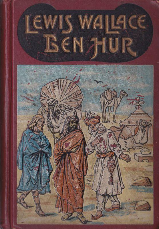 Wallace, Lewis Ben Hur. Eine Erzählung aus der Zeit des Messias. Illustrierte Ausgabe