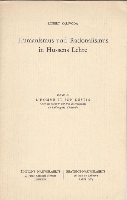 Kalivoda, Robert Humanismus und Rationalismus in Hussens Lehre