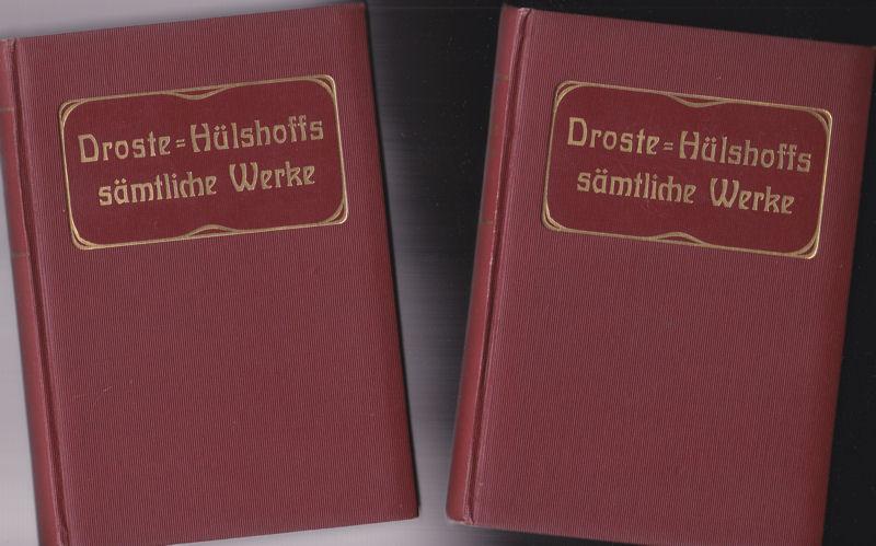 Arens, Eduard (Hrsg) Annette Freiin von Droste-Hülshoffs sämtliche Werke in sechs Bänden