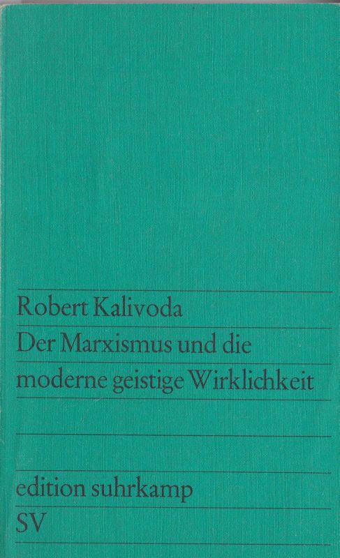 Kalivoda, Robert Der Marxismus und die moderne geistige Wirklichkeit
