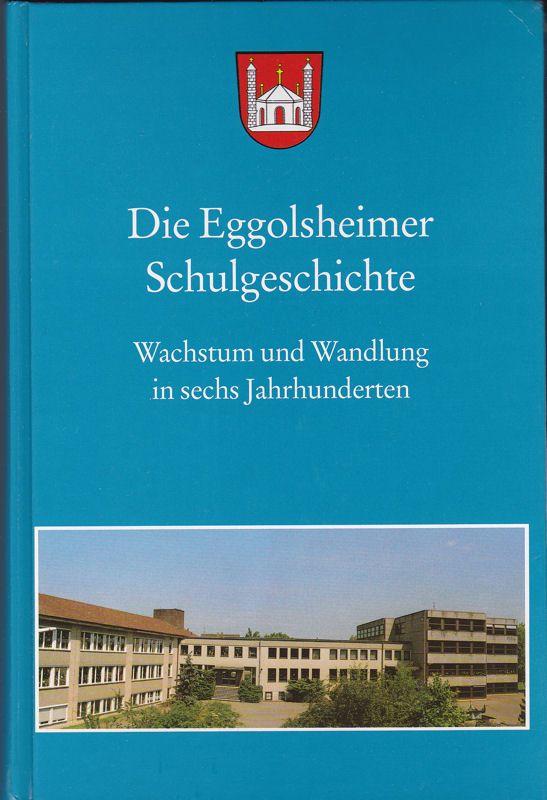 Loßkarn, Sebastian und Marktgemeinde Eggolsheim (Hrsg.) Die Eggolsheimer Schulgeschichte. Wachstum und Wandlung in sechs Jahrhunderten