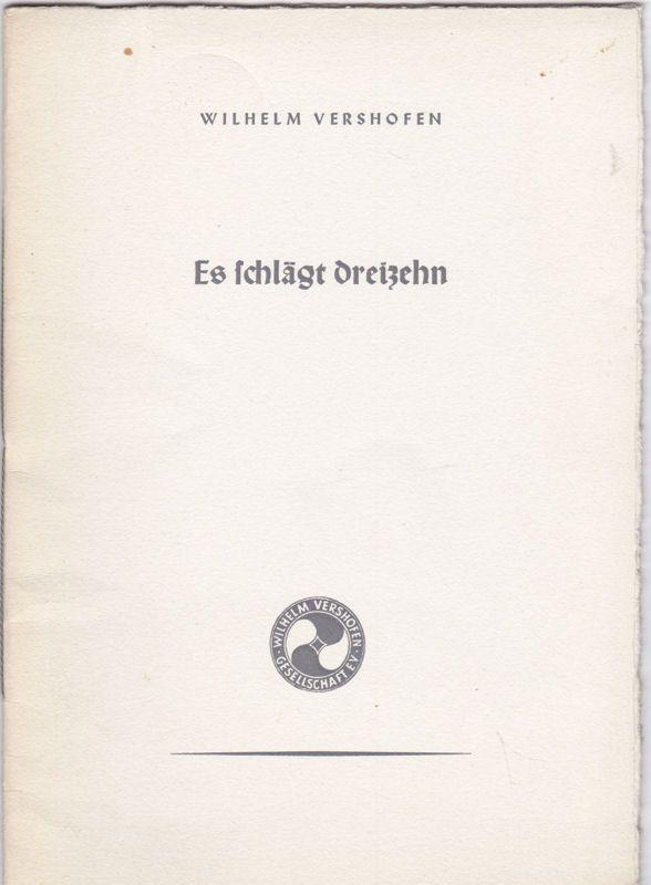 Vershofen, Wilhelm Es schlägt dreizehn