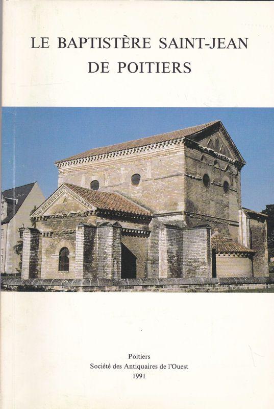 Société des Antiquaires de l'Ouest La Baptistère Saint-Jean de Pointiers
