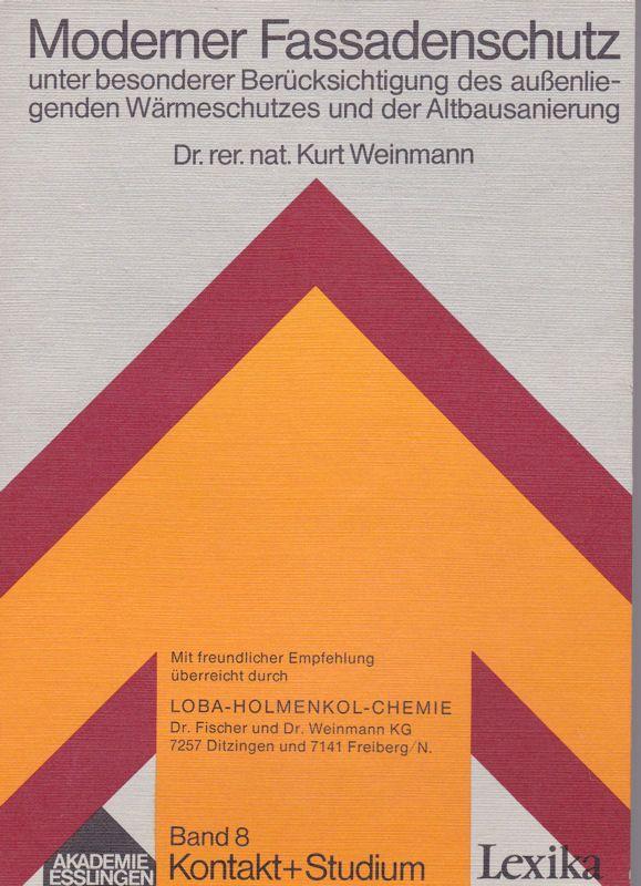Weinmann, Kurt Moderner Fassadenschutz unter besonderer Berücksichtigung des außenliegenden Wärmeschutzes und der Altbausanierung