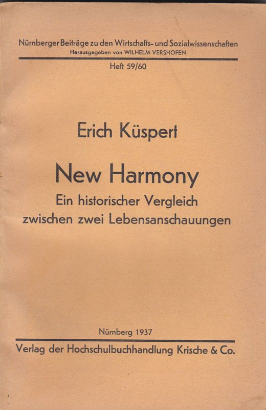 Küspert, Erich New Harmony. Ein historischer Vergleich zwischen zwei Lebensanschauungen