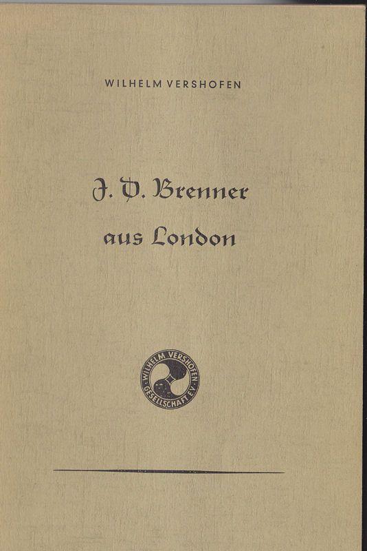Vershofen, Wilhelm J.D. Brenner aus London