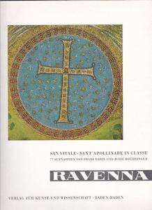 Bartl, F.X. und Boehringer, Julie Ravenna. San Vitale, Sant'Apollinare in Classe