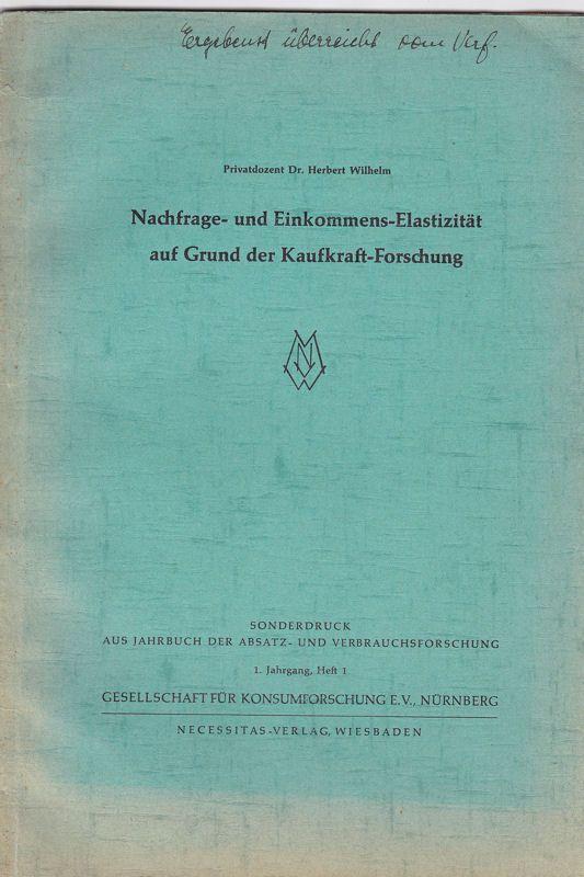Wilhelm, Herbert Nachfrage- und Einkommens-Elastizität auf Grund der Kaufkraft-Forschung