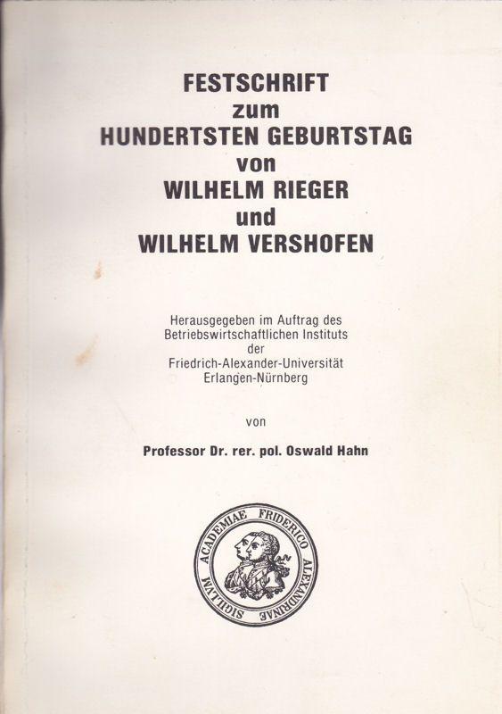 Hahn, Oswald Festschrift zum hundertsten Geburtstag von Wilhelm Rieger und Wilhelm Vershofen.