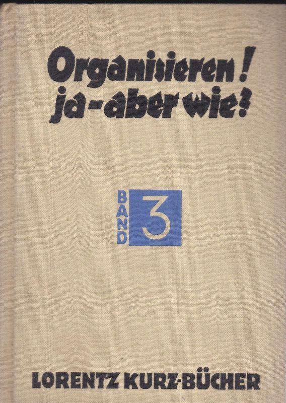 Wlach, Fritz Organisieren! Ja- aber wie? Band 3