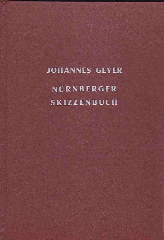 Geyer, Johannes Aus meinem Nürnberger Skizzenbuch