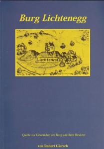 Giersch, Robert Burg Lichtenegg. Quelle zur Geschichte der Burg und ihrer Besitzer
