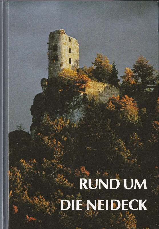 Arbeitskreis Heimatkunde im Fränkische-Schweiz-Verein (Hrsg.) Rund um die Neideck: Markt Wiesenttal - Muggendorf - Streitberg