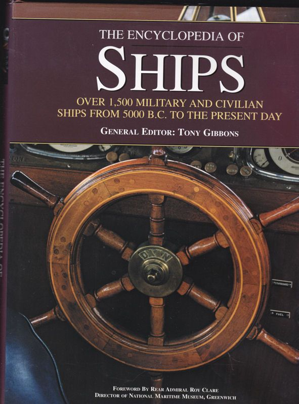 Gibbons, Tony (Hrsg) The Encyclopedia of Ships. Over 1.500 Military and Civilian Ships from 5000 B.C. to the Present Day