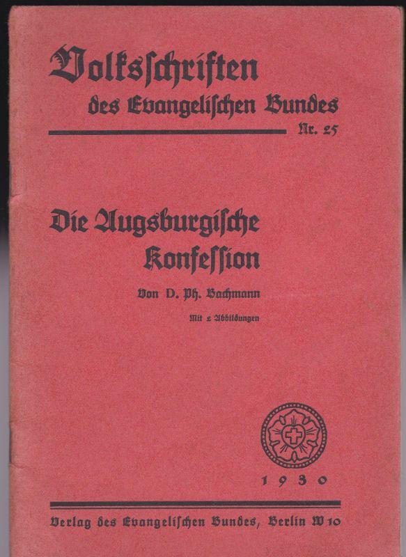 Bachmann, Ph. Die Augsburgische Konsession