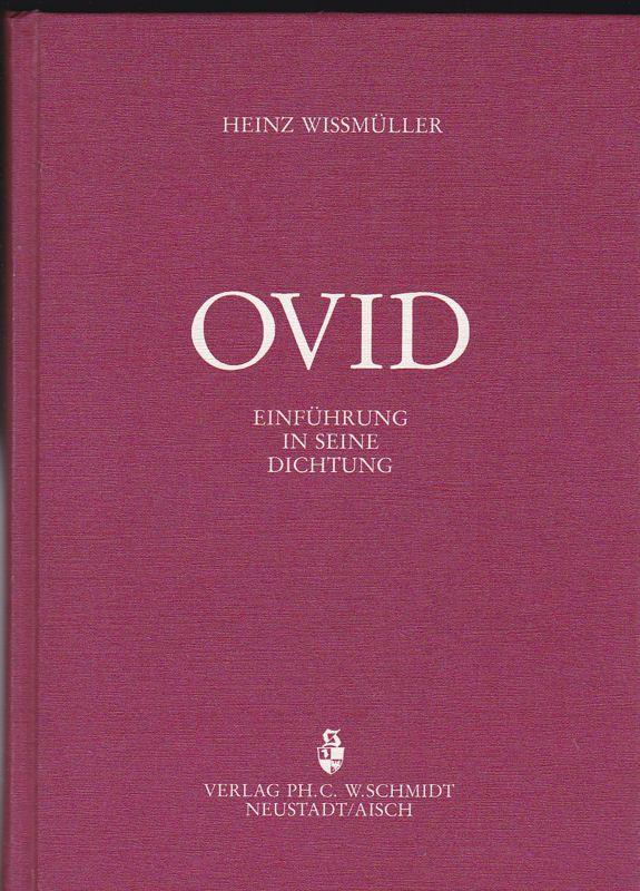 Wißmüller, Heinz (zusammengestellt und erläutert von) OVID, Einführung in seine Dichtung