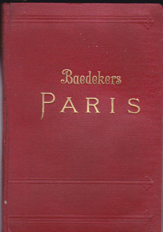 Baedeker, Karl Paris und Umgebung. Handbuch für Reisende. Mit 17 Karten und 41 Plänen und Grundrissen.