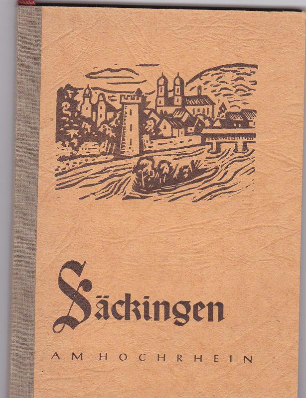 Buchhandlung Otto Dontenwill, Säckingen (Hrsg) Säckingen am Hochrhein. Geschichtlicher Abriss, Sehenswürdigkeiten, Wanderungen