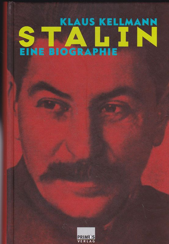 Kellmann, Klaus Stalin. Eine Biographie