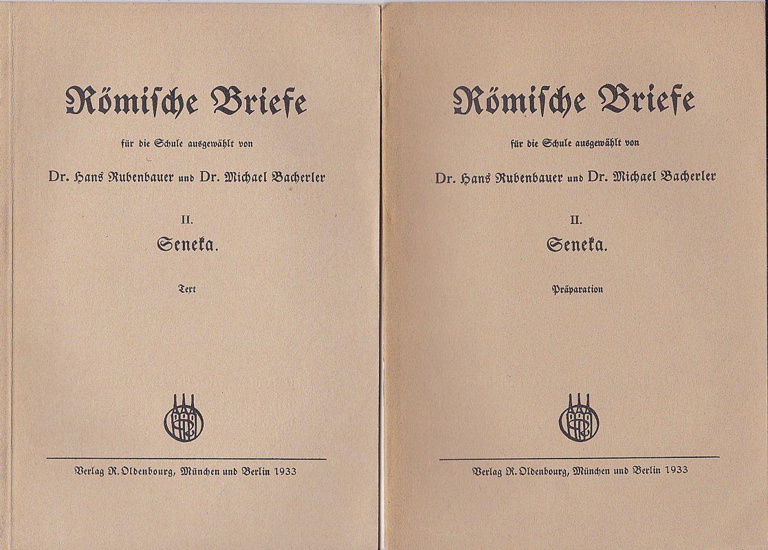 Rubenbauer, Hans und Bacherler, Michael (Hrsg) Römische Briefe für die Schule ausgewählt. Teil 2: Seneka. Text und Präparation