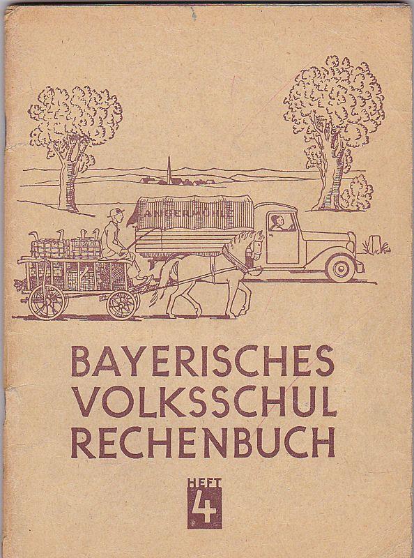 Fuchs, Rudolf, Grünwald, Ignaz, Herbst, Hans Bayerisches Volksschulrechenbuch Heft 4