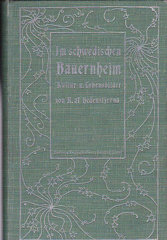 Hedenstjerna, Alfred af Im schwedischen Bauernheim. Kultur- und Lebensbilder
