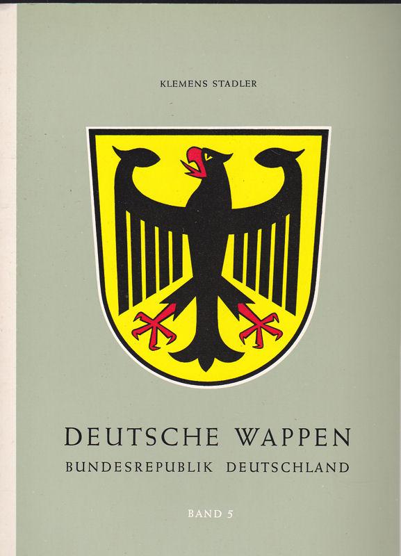 Stadler, Klemens Deutsche Wappen, Bundesrepublik, Band 5 : Die Gemeindewappen der Bundesländer Niedersachsen und Schleswig-Holstein