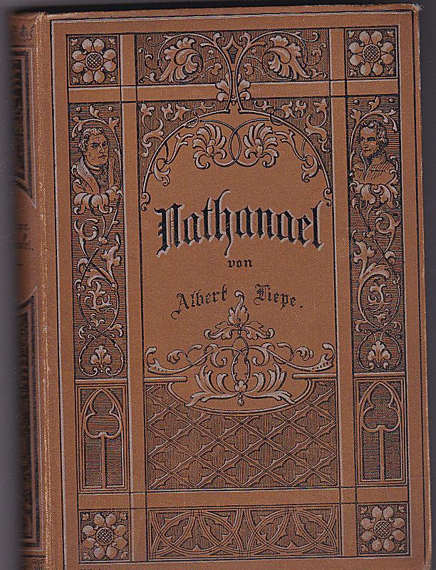 Liepe, Albert Nathanael. Kulturgeschichtlicher Roman aus der Reformationszeit.