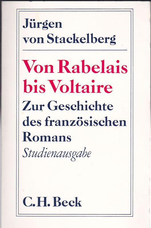 Stackelberg, Jürgen von Von Rabelais bis Voltaire. Zur Geschichte des französischen Romans. Studienausgabe