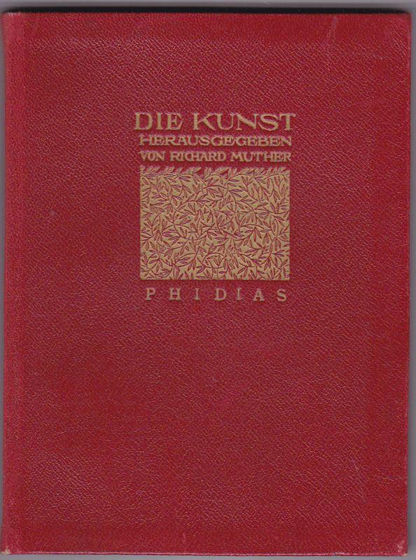 Ubell, Hermann (Autor) und Munther, Richard (Hrsg.) Die Kunst: Phidias