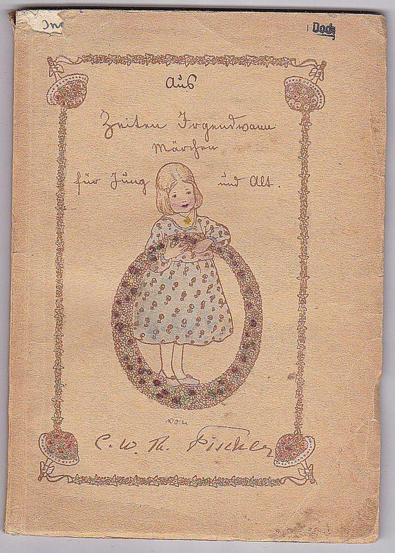 Fischer, C.W. Th. Aus Zeiten irgendwann. Märchen für jung und alt. Erstes Bändchen