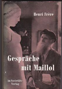 Frère, Henri Gespräche mit Maillol
