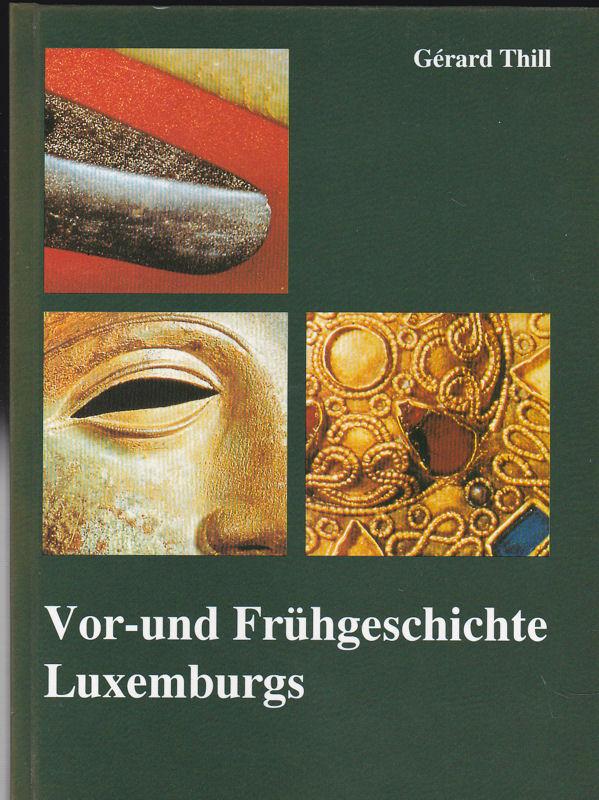 Thill, Gérard Vor- und Frühgeschichte Luxemburgs, Band 1