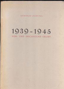 Dopffel, Gertrud 1939-1945 vor- und inschauend erlebt