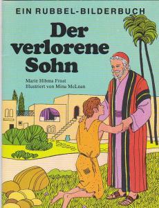 Frost, Marie Hibma Der verlorene Sohn. Ein Rubbel-Bilderbuch
