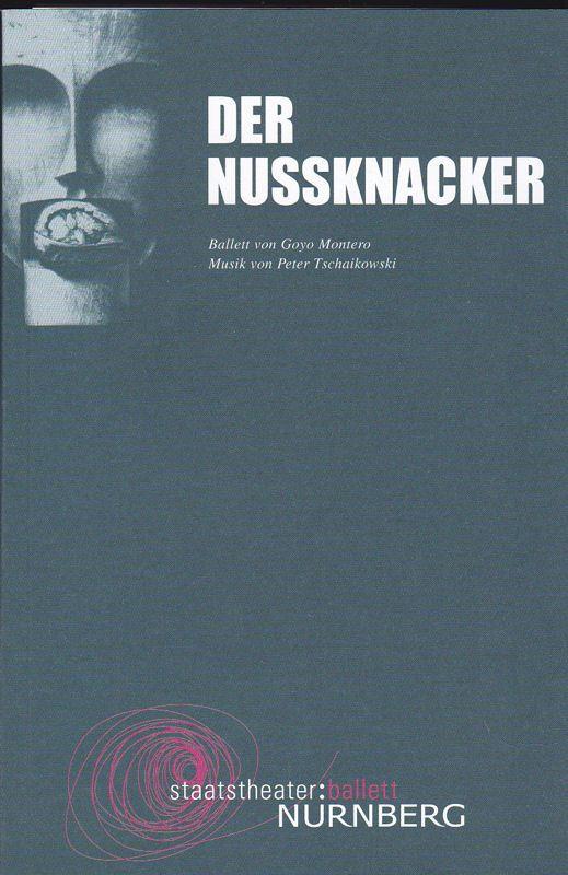 Staatstheater Nürnberg (Hrsg.) Programmheft: Der Nussknacker. Ballett von Goyo Montero, Musik von Peter Tschaikowski