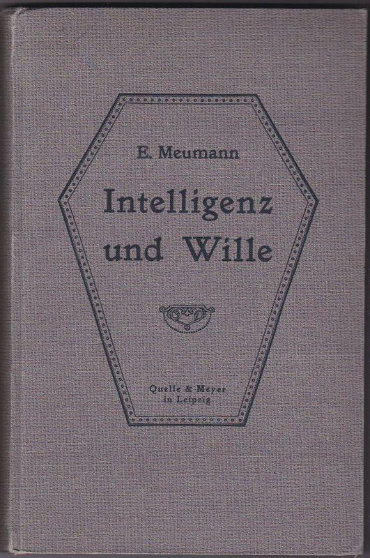 Meumann, E. Intelligenz und Wille