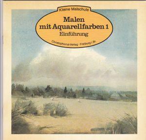 Worth, Leslie Malen mit Aquarellfarben 1 : Einführung