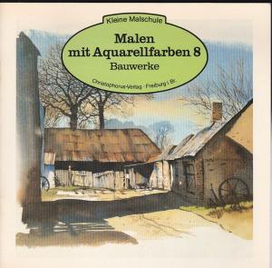 Bolton, Richard Malen mit Aquarellfarben 8 : Bauwerke