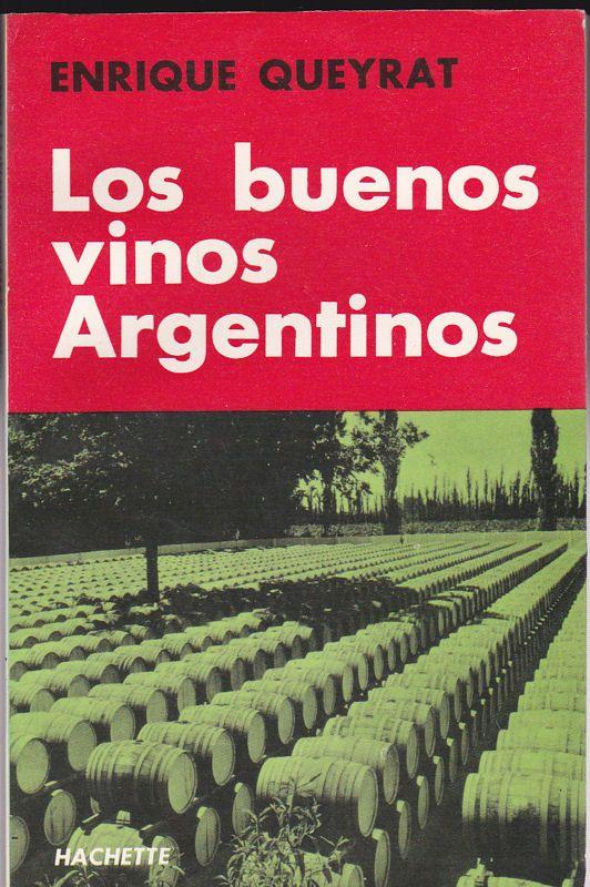 Queyrat, Enrique Los boenos vinos Argentinos (ampliada y corregida)