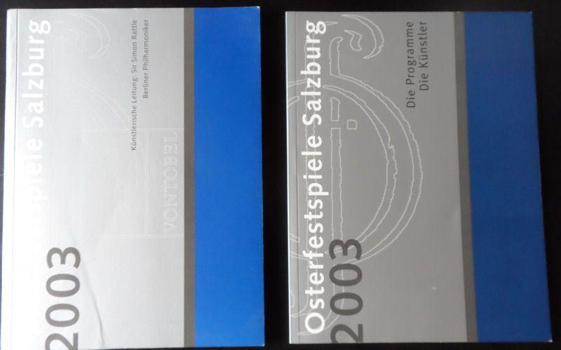 Vontonbel Holding, A.G. (Hrsg.) Osterfestspiele Salzburg 2003 : Programm / Die Programme, die Künstler
