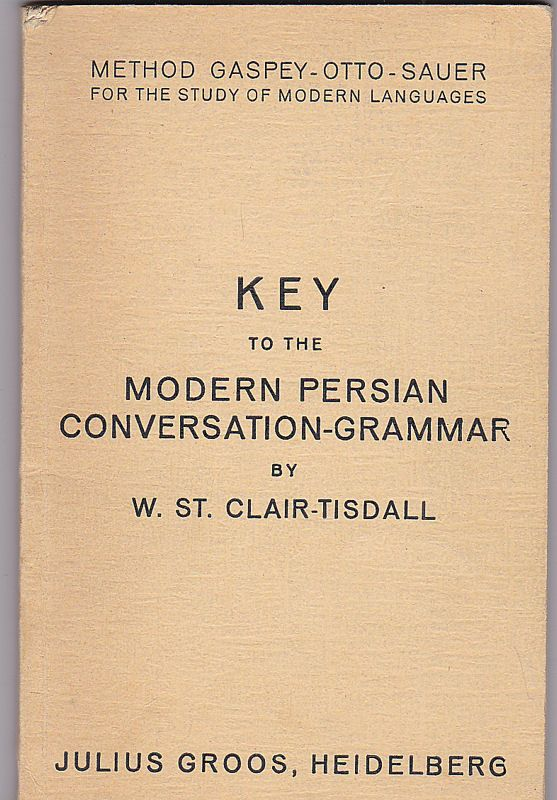 St.Clair-Tisdall, W. Key to the Modern Persian Conversation-Grammar