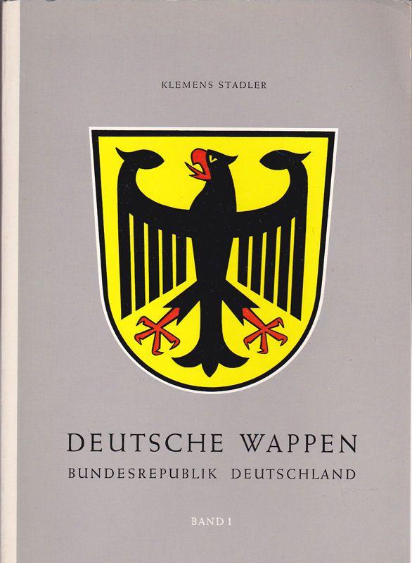Stadler, Klemens Deutsche Wappen, Bundesrepublik, Band 1 : Die Landkreiswappen