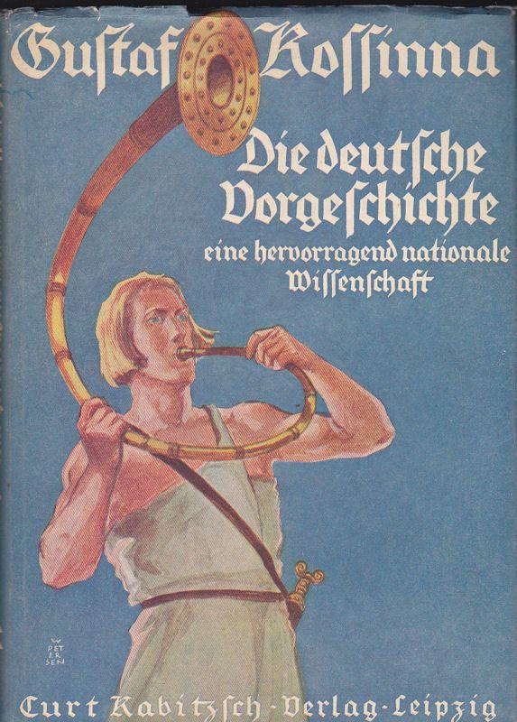 Rossinna, Gustav Die deutsche Vorgeschichte. Eine hervorragend nationale Wissenschaft.