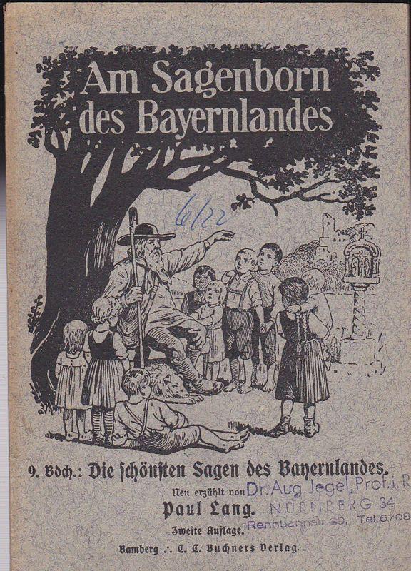 Lang, Paul Die schönsten Sagen des Bayernlandes. ( Am Sagenborn des Bayernlandes 9. Bdch.)