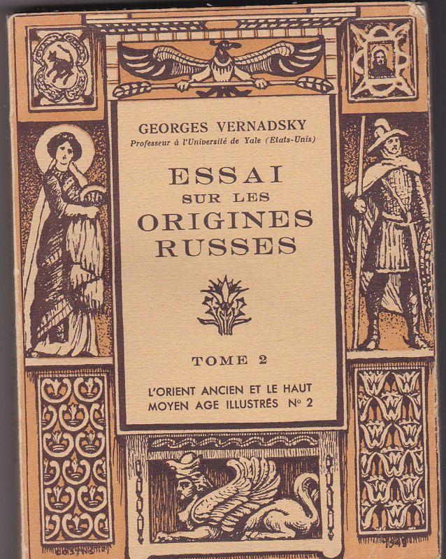 Vernadsky, Georges Essai sur les origines russes. Tome 2 L'Orient ancien et le haut moyen age illustrés N°2