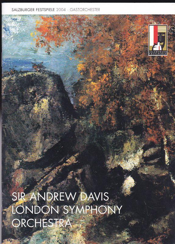 Salzburger Festspiele (Hrsg) Salzburger Festspiele 2004, Programm zum Gastorchester: Sir Andrew Davis London Symphony Orchestra