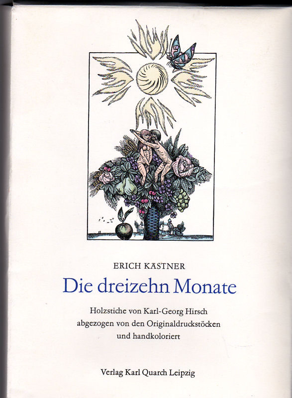 Kästner, Erich (Text) und Hirsch, Karl-Georg (Holzstiche) Die dreizehn Monate. Holzstiche von Karl-Georg Hirsch abgezogen von den Originalstöcken und handcoloriert