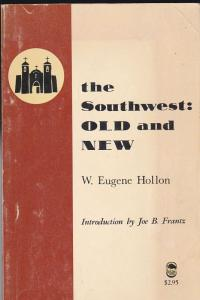 Hollon, W. Eugene The Southwest: Old and New